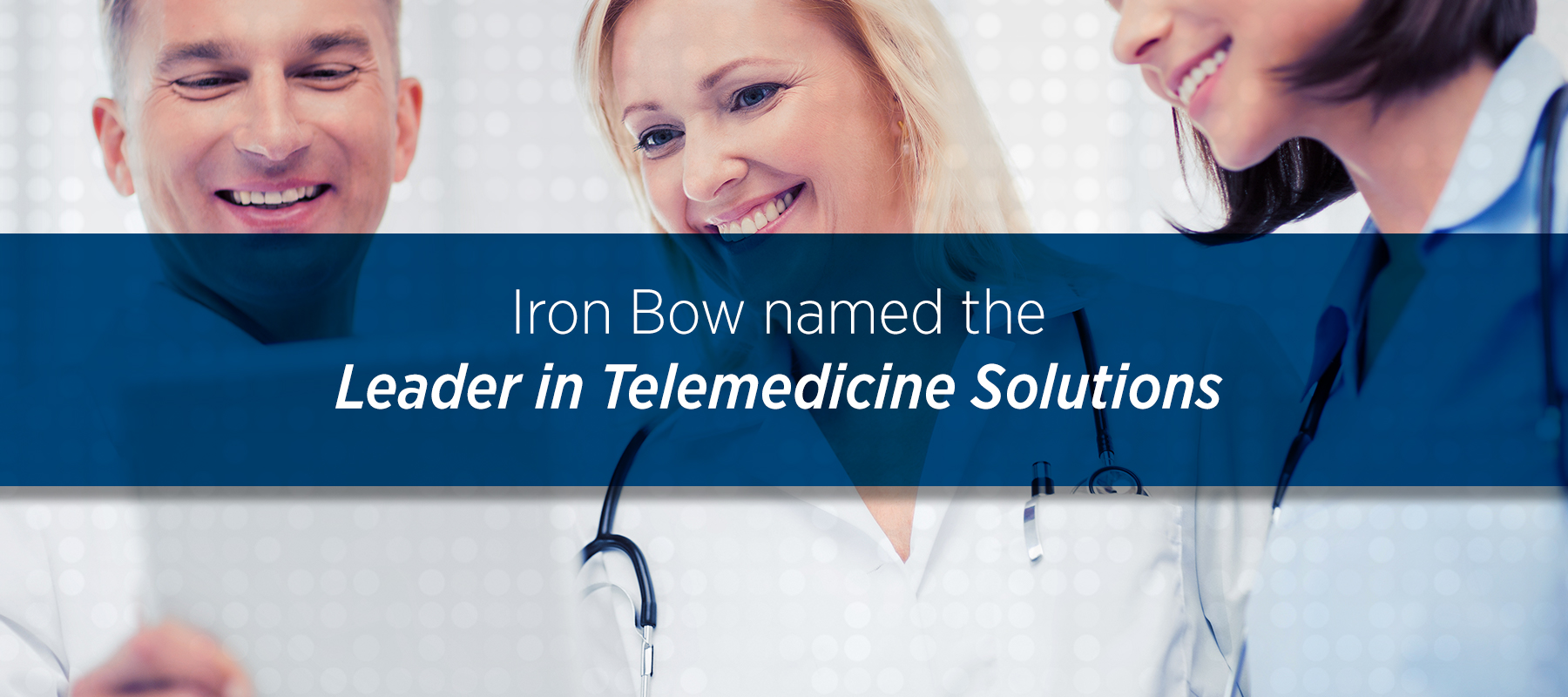 Iron Bow named the Leader in Telemedicine Solutions